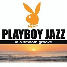 Playboy Jazz: In a Smooth Groove, Various Artists Compilation