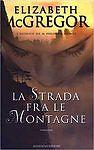 Mc Gregor Elizabeth - La strada fra le montagne (2003) Romanzo