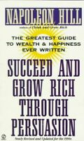 Succeed and Grow Rich Through Persuasion, Paperback by Hill, Napoleon; Cypert...