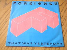 """FOREIGNER - THAT WAS YESTERDAY    7"""" VINYL  PS"""