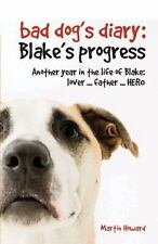 Bad Dog's Diary: Blake's Progress: Another Year in the Life of Blake: Lover . .