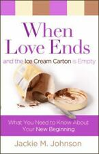 When Love Ends and the Ice Cream Carton Is Empty: What You Need to Know about Yo