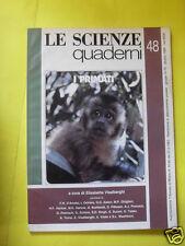 LE SCIENZE QUADERNI N°48 I PRIMATI GIUGNO 1989