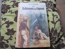 Louis BOUSSENARD: les robinsons de la Guyanne. (ill Puyplat) +2 autres romans