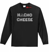 Nacho Cheese Not Your Cheese Funny Long Sleeve T Shirt Food Party Gift Tee Z1