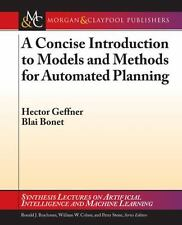 A Concise Introduction to Models and Methods for Automated Planning (Paperback o