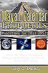 Mayan Calendar Prophecies : Predictions for 2012-2052 - What the Mayan...