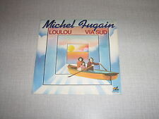 MICHEL FUGAIN 45 TOURS FRANCE LOULOU