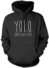 YOLO Unless You're a Cat - Funny Cat Kitty Unisex Hoodie