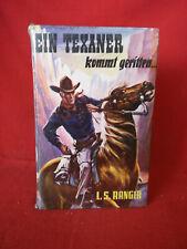 Wildwest -Western -Ehemaliges Leihbuch, L. S. Ranger -Ein Texaner kommt geritten