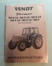 Fendt Schlepper 102 + 103 + 104 + 105 + 106 S LS Betriebsanleitung