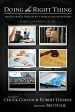 Doing the Right Thing Participant's Guide with DVD: Making Moral Choices in a Wo