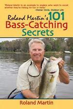 Roland Martin's 101 Bass-Catching Secrets by Roland Martin (2008, Paperback)