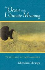 An Ocean of the Ultimate Meaning: Teachings on Mahamudra (Paperback or Softback)