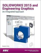 USED (VG) SOLIDWORKS 2015 and Engineering Graphics: An Integrated Approach by Ra