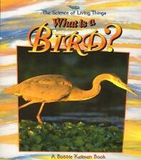What Is a Bird? What Is a Bat by Bobbie Kalman (1998, Paperback)