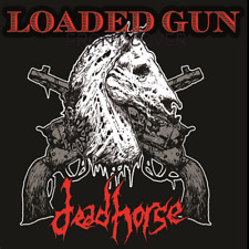 Deadhorse ~ Loaded Gun ~ dead horse ~ 2014 E.P. ~ Last 40