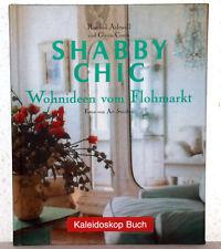 Rachel Ashwell / Gynis Costin - SHABBY CHIC - Wohnideen vom Flohmarkt