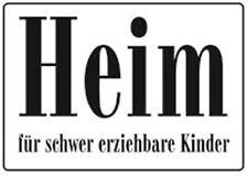 Heim für schwer erziehbare Kinder Blechschild 10,5x14,8 cm Schild PC302/008