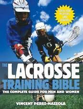NEW The Lacrosse Training Bible: The Complete Guide for Men and Women