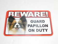 BEWARE! Guard Dog On Duty Sign - Papillon