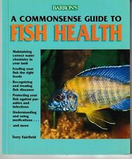 A Common Sense Guide to Fish Health - PB Illustrated Barron's - Terry Fairfield
