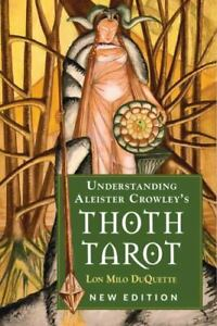 New, Understanding Aleister Crowley's Thoth Tarot: New Edition, DuQuette, Lon Mi