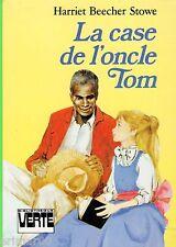 La case de l'oncle TOM // Harriet BEECHER STOWE // Bibliothèque Verte