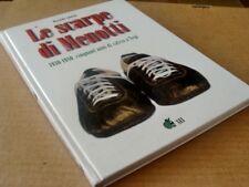 GR05) LE SCARPE DI MENOTTI. 1930-1980: 50 anni di calcio a Nepi (Moraldo Adolini