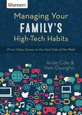 NEW Managing Your Family's High-Tech Habits: (From Video-Games to the Dark Side