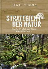 Strategien der Natur: Wie die Weisheit der Bäume unser Leben stärkt von Erwin Th