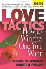 Love Tactics: How to Win the One You Want by Thomas W. McKnight, Robert H. Phill
