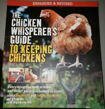 The Chicken Whisperer's Guide to Keeping Chickens by Schneider and McCrea *NEW*