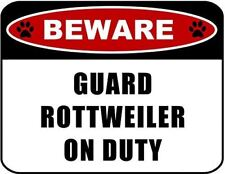 Beware Guard Rottweiler (v2) on Duty 11.5 inch x 9 inch Laminated Dog Sign