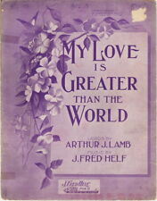 My Love Is Greater Than The World  in Medium Key Bb, 1910  vintage sheet music