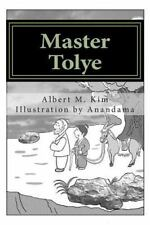Wisdom Tales: Master Tolye : Who Knows What's Really Good or Bad? by Albert...