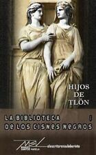 La Biblioteca de Los Cisnes Negros: Hijos de Tlon by Manuel Santos Varela...