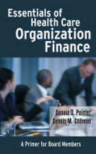 NEW Essentials of Health Care Organization Finance: A Primer for Board Members