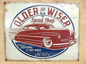 Older Wiser 50's Rod Car Classic NEW Tin Metal Sign Decor NEW