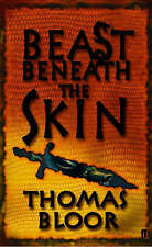 Beast Beneath the Skin, Bloor, Thomas   Paperback Book   Acceptable   9780571231