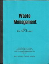 WASTE MANAGEMENT A.K.A. ONE MAN'S TREASURE