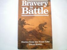 BRAVERY IN BATTLE: STORIES FROM THE FRONT LINE by DAVID ESHEL 1999 H/B AS NEW