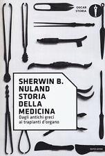 Storia della medicina. Dagli antichi greci ai trapianti d... - Nuland Sherwin...