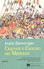 Crociate e Crociati nel Medioevo - Alain Demurger