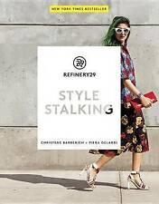 Refinery 29:Style Stalking by Christene Barberich, Piera Gelardi(Paperback,2014)