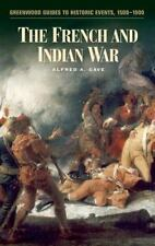 The French and Indian War by Alfred A. Cave (2004, Hardcover)