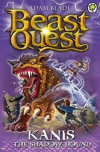 Beast Quest: Kanis the Shadow Hound by Adam Blade   **NEW PAPERBACK**