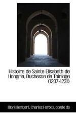 Histoire de Sainte Elisabeth de Hongrie, Duchesse de Thiringe (1207-1231)