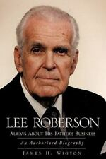 Lee Roberson -- Always about His Father's Business by James H. Wigton (2010, Pap