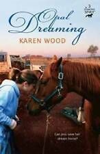 Opal Dreaming (Diamond Spirit 3) by Wood, Karen (Paperback book, 2011)